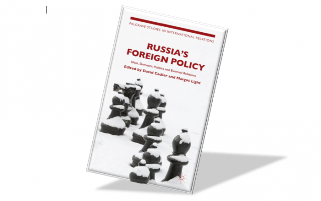 Russia's Foreign Policy Ideas, Domestic Politics and External Relations by David Cadier